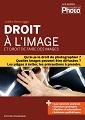 Droit à l'image et droit de faire des images » (Ed. KnowWare, Novembre 2013)