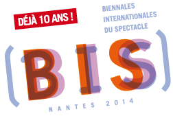 BIS de Nantes 2014 - Biennales Internationnales du Spectacle